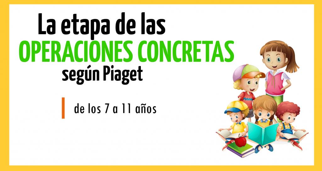 Piaget y las cuatro etapas del desarrollo cognitivo